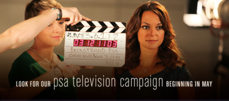 Look for our PSA TELEVISION CAMPAIGN beginning in May