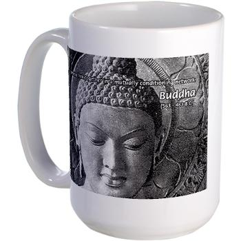 "BUDDHA MUG SAYS: ""All phenomena link together in a mutually conditioning network."" - Siddhartha Gautama: The Buddha, 563-483 B.C. (from CafePress.Philosophy_Shop.17661271)"