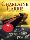 ALL TOGETHER DEAD-Sookie Stackhouse Series (TRUE BLOOD)